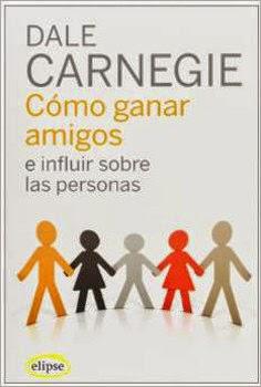 8 Libros que todo nuevo emprendedor debería leer: Cómo ganar amigos, de Dale Carnegie