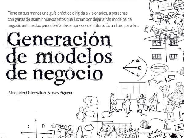 8 Libros que todo nuevo emprendedor debería leer: Generación de modelos de negocio, de Alexander Osterwalder