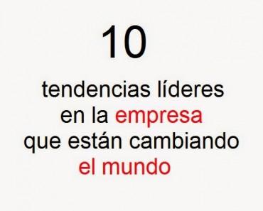 Las 10 tendencias líderes para el futuro de la empresa