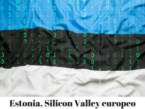 "Estonia, el primer ""Silicon Valley"" en Europa"