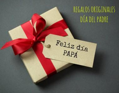 Regalos originales y sorpresas día del padre