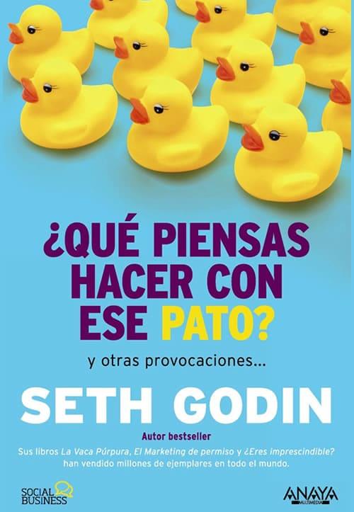 Libros de autoayuda: ¿Qué piensas hacer con ese pato? de Seth Godin