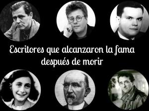 Escritores que se hicieron famosos después de morir