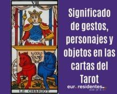 Significado de Gestos, Personajes y Objetos en el Tarot