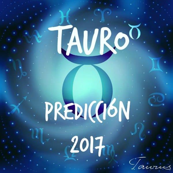 PREDICCIONES Y HORÓSCOPOS 2017 PARA TODOS LOS SIGNOS Tauro-2017