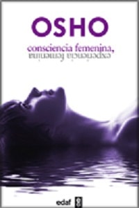 Consciencia Femenina, Experiencia Femenina de Osho