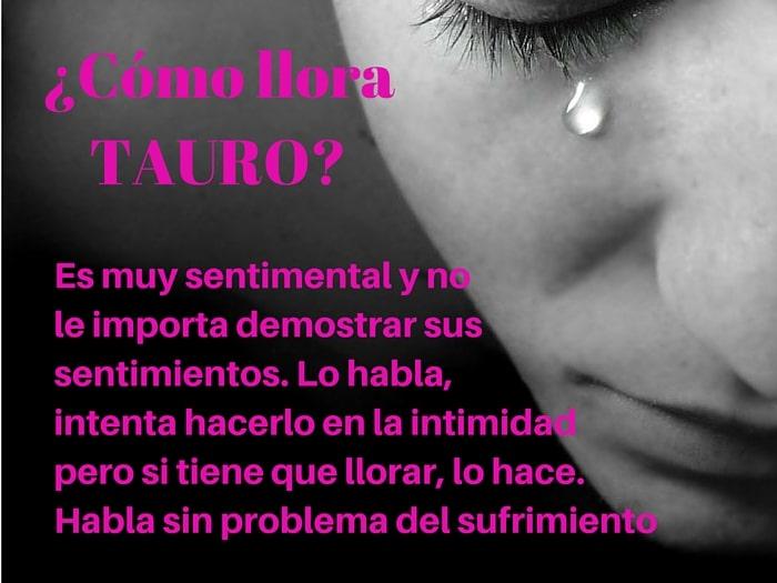 ¿Cómo llora Tauro?