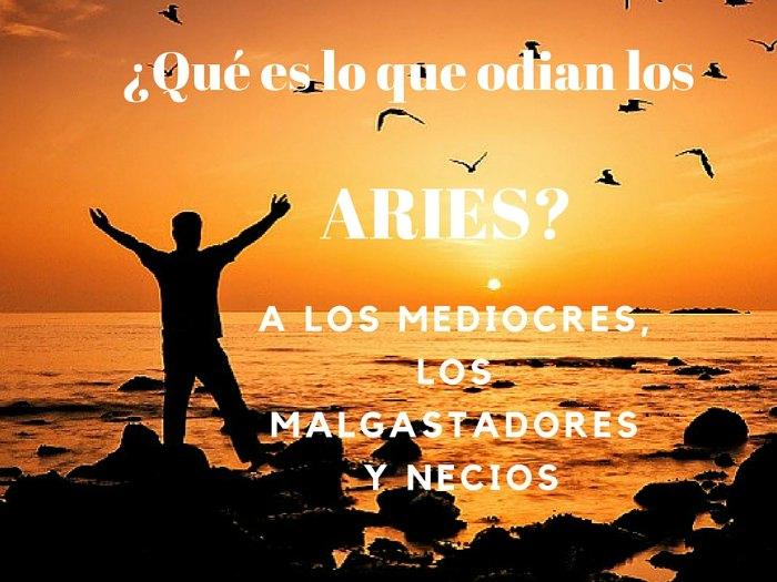 ¿Qué odia Aries?