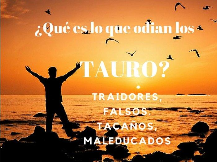 ¿Qué odia Tauro?