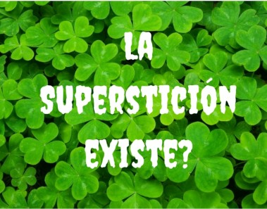 ¿La Superstición existe?