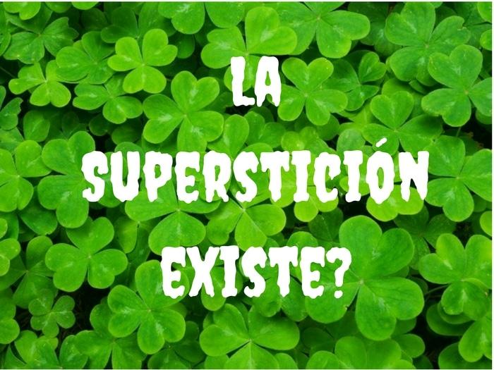 ¿La Superstición existe?