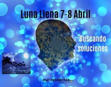 Luna Llena del 7-8 Abril y la búsqueda de soluciones
