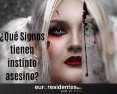 ¿Qué Signos tienen instinto asesino?