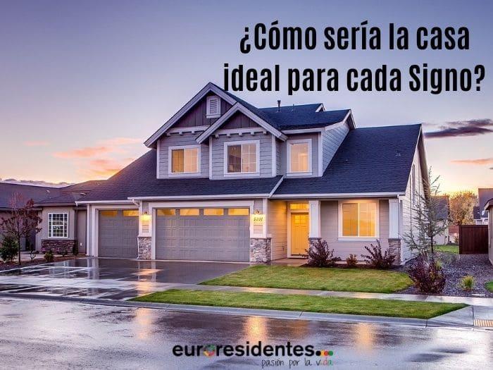¿Cómo sería la casa ideal para cada Signo?