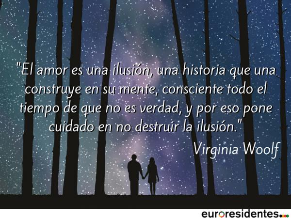 Virginia Woolf El Amor Es Una Ilusión Frases Y Citas Célebres