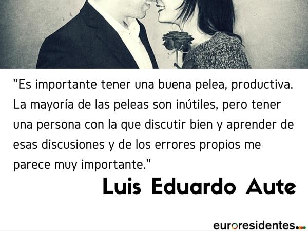 Luis Eduardo Aute frase pelea