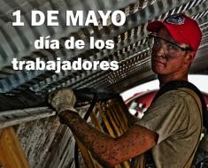 1 de mayo dia de los trabajadores