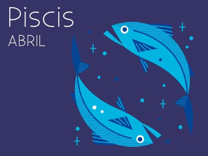 Horóscopo Piscis Abril 2017