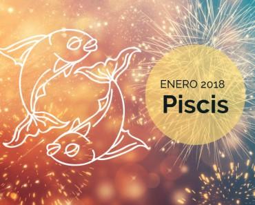 Horóscopo Piscis Enero 2018