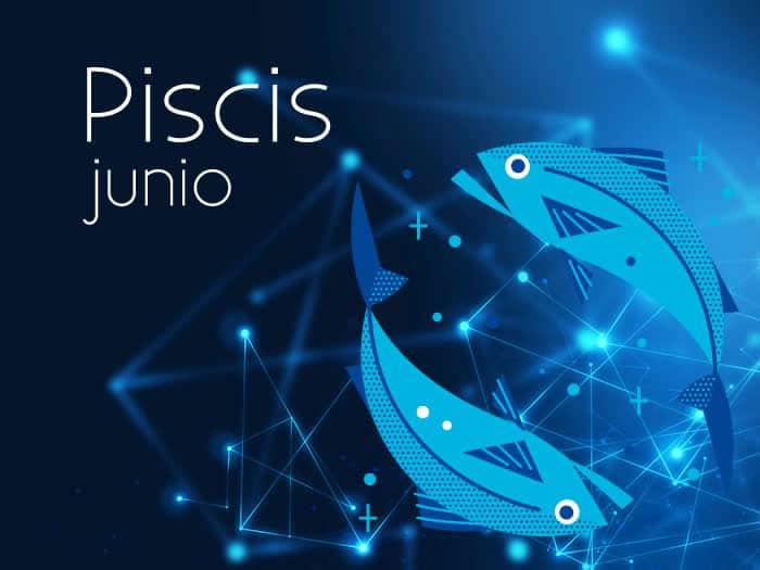 Horóscopo Piscis Junio 2018