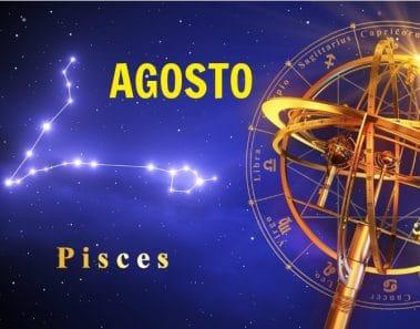 Horóscopo Piscis Agosto