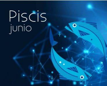 Horóscopo Piscis Junio 2019