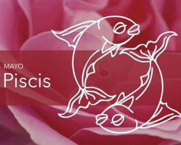 Horóscopo Piscis Mayo 2021