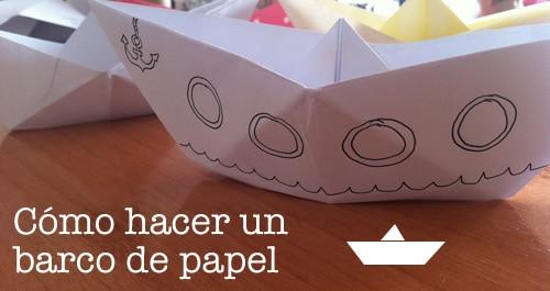 Cómo Hacer Un Barco De Papel Paso A Paso Manualidades