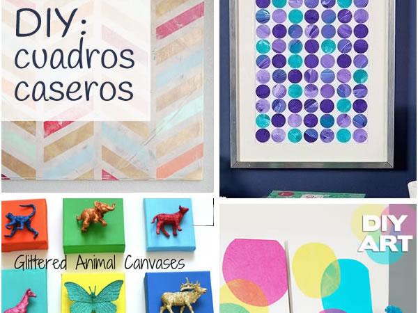 hacer creativos y originales cuadros saca el artista que llevas dentro y haz tus propias obras de arte para decorar las paredes casa o de la oficinau