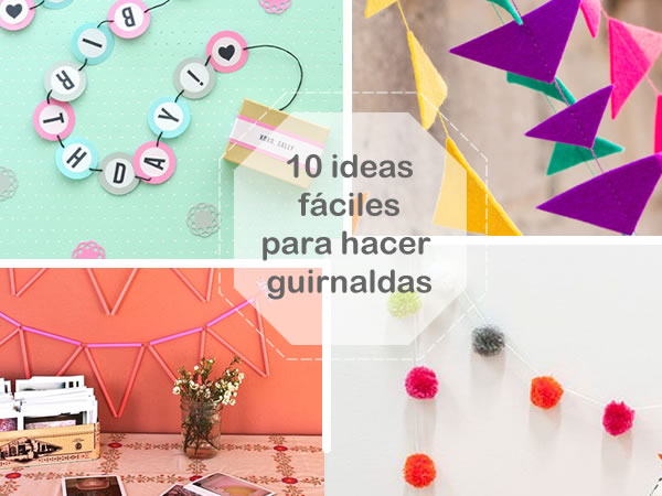 10 ideas f ciles y bonitas para hacer guirnaldas for Ideas lindas para decorar la casa