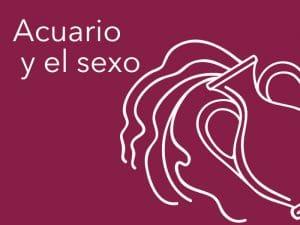 Acuario  y el sexo