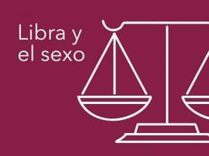 Libra  y el sexo