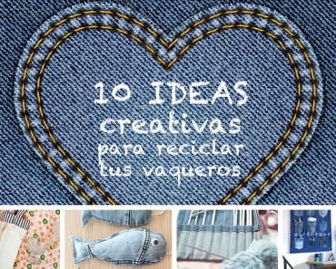 10 ideas creativas para reciclar tus vaqueros viejos