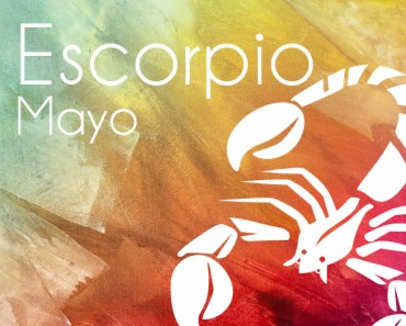 Horóscopo Escorpio Mayo 2017