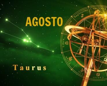 Horóscopo Tauro Agosto 2017