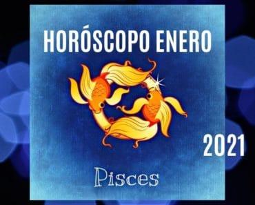Horóscopo Piscis Enero 2021