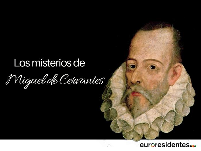 Miguel de Cervantes. Misterios de su vida