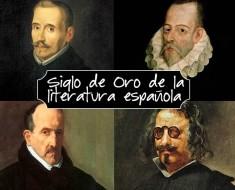 El siglo de Oro de la la literatura española: Lop de Vega, Cervantes, Gongora y Quevedo