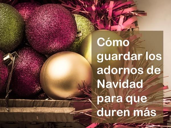 Cmo y dnde guardar los adornos de Navidad Consejos trucos y