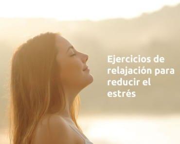 Ejercicios de relajación para controlar el estrés