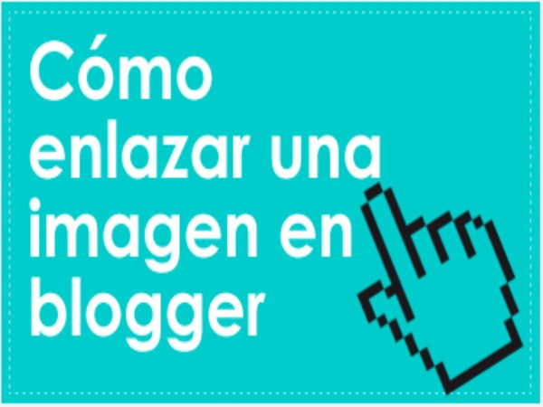 Cómo poner un link a una imagen en blogger