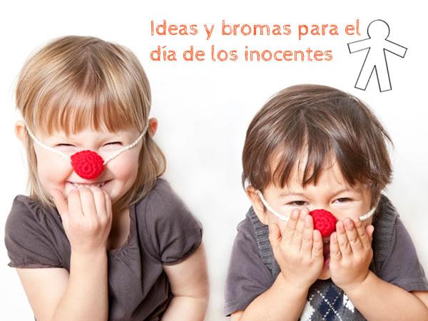 ideas y bromas para los santos inocentes