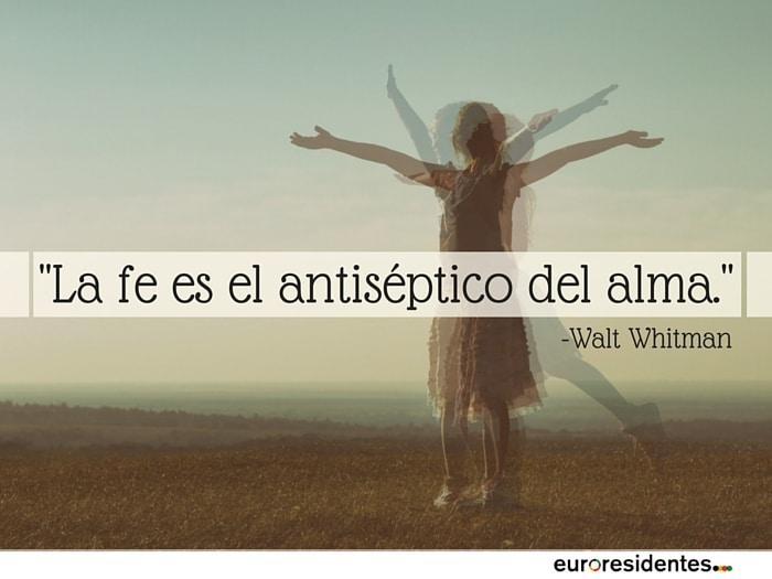 La fe es el antiséptico del alma.