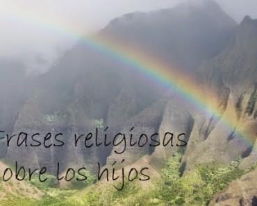 6 frases religiosas sobre los hijos