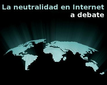 La neutralidad en Internet ¿podría frenar la innovación?