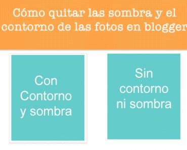 Cómo quitar las sombras de las imágenes de blogger