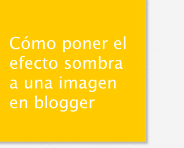 Cómo poner sombra a una imagen en blogger